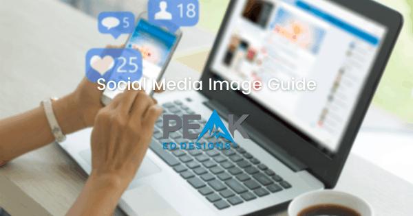 Social Media Image Guide   Peak Ed Designs