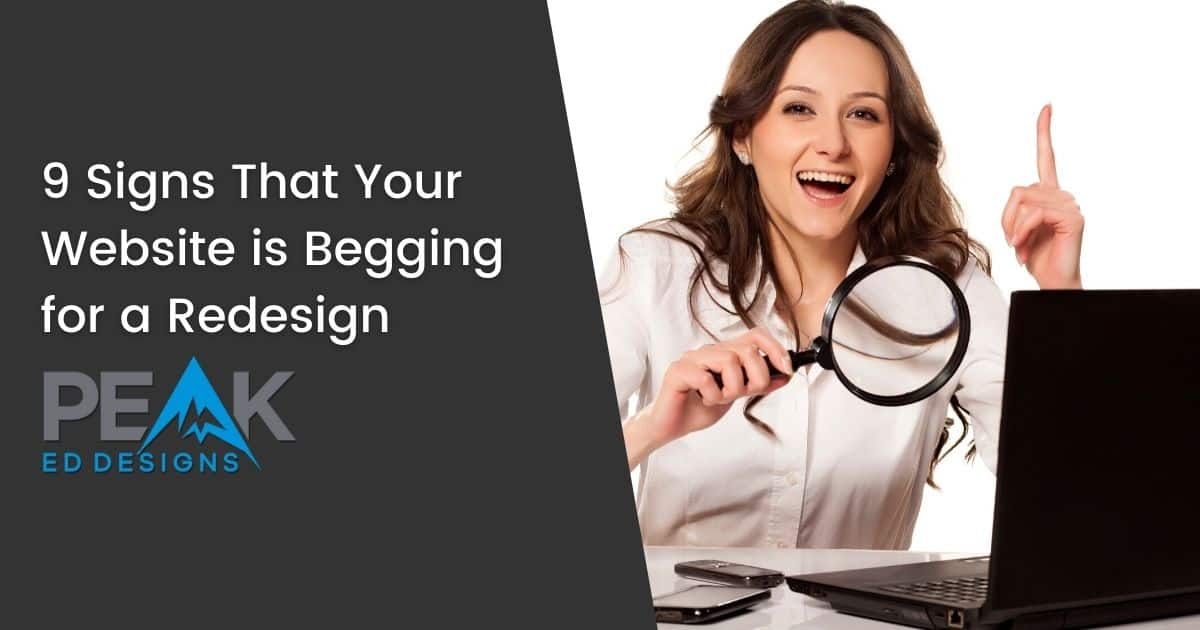 9 Signs Your Website is Begging for a Redesign | Peak Ed Designs