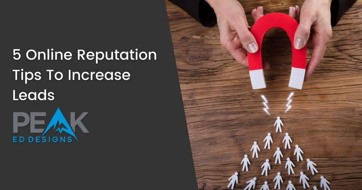 5 Online Reputation Tips To Increase Leads - featured image | Peak Ed Designs