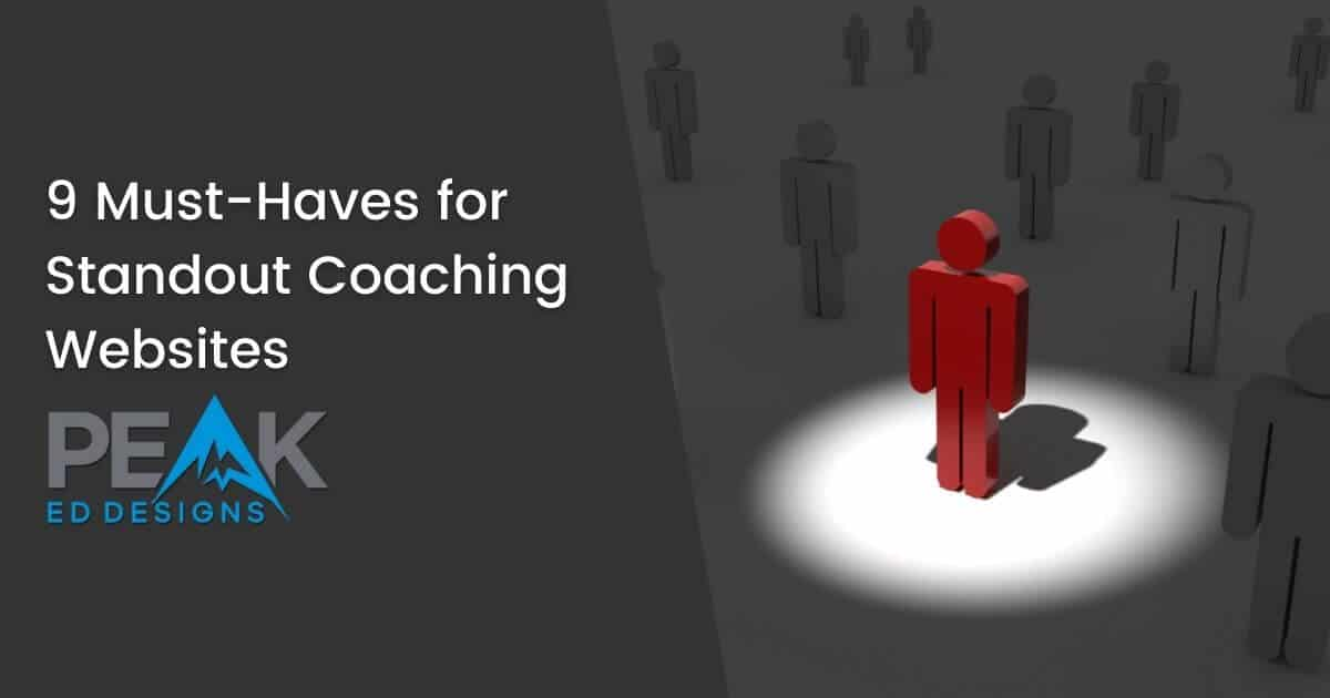 Featured Image for 9 Must-Haves for Standout Coaching Websites | Peak Ed Designs