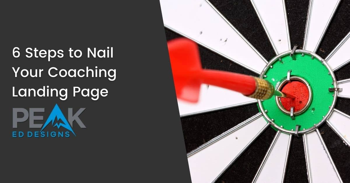 6 Steps to Nail Your Coaching Landing Page - Featured Image   Peak Ed Designs